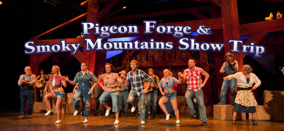 Pigeon Forge and Smoky Mountains Show Trip